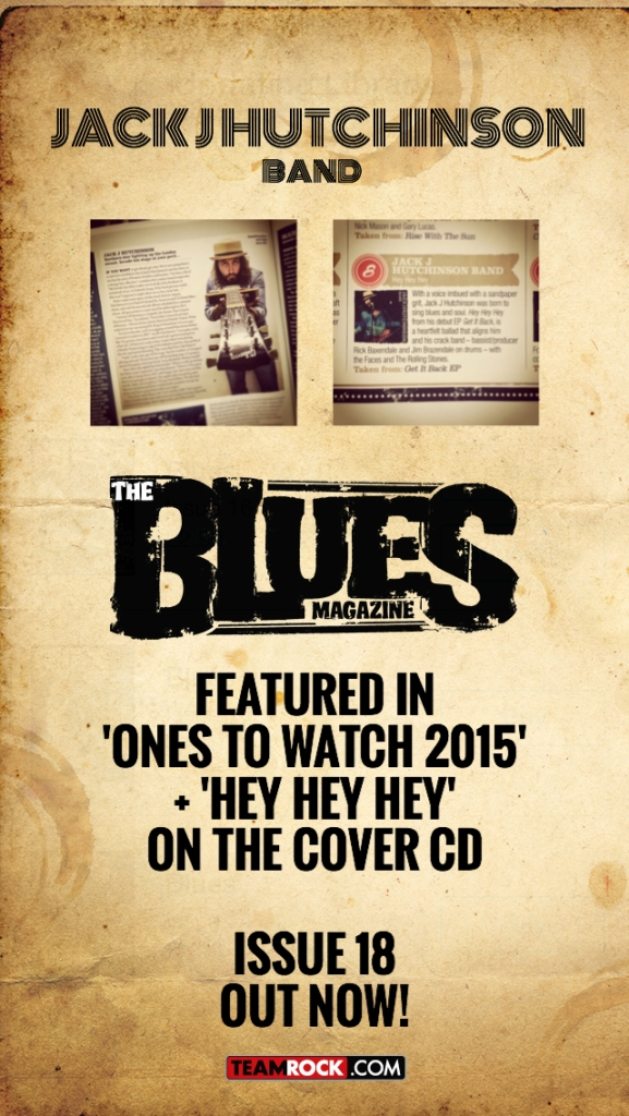 Jack J Hutchinson selected by Blues Magazine in 'Ones to watch 2015'.